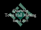 Quarterly Town Hall Meeting 5/4/11